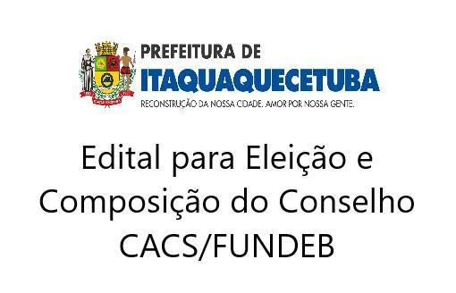 Edital para Eleição e Composição do Conselho CACS/FUNDEB