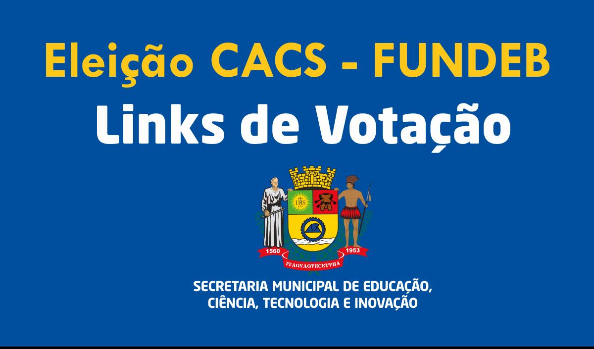 Eleição CACS - FUNDEB - Links de votação