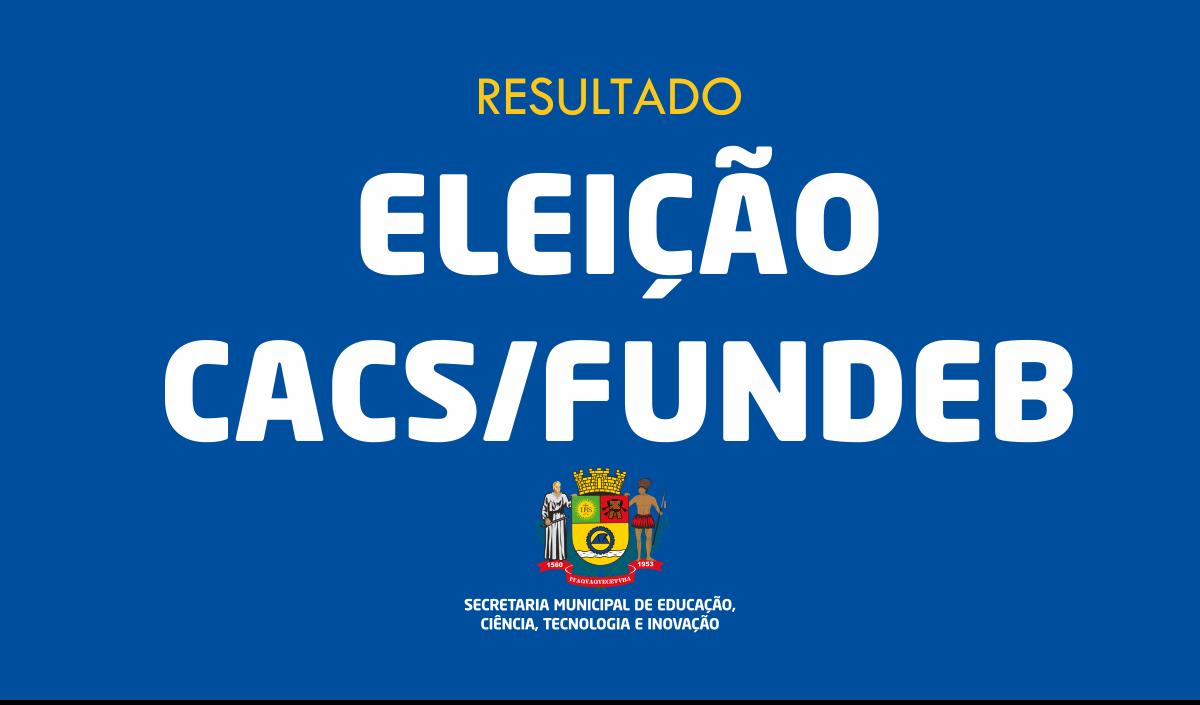 Resultado Final - Eleição CACS/FUNDEB
