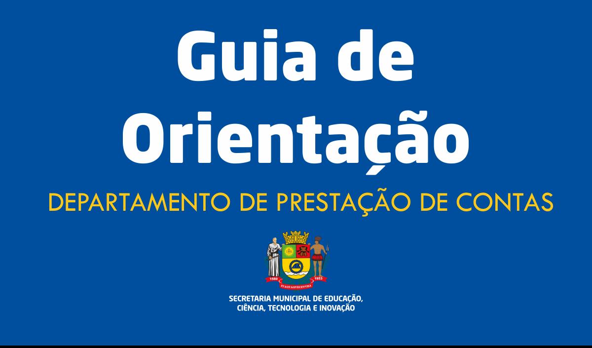 Guia de Orientação para elaboração e execução da Prestação de Contas de Repasses do Município e do PDDE